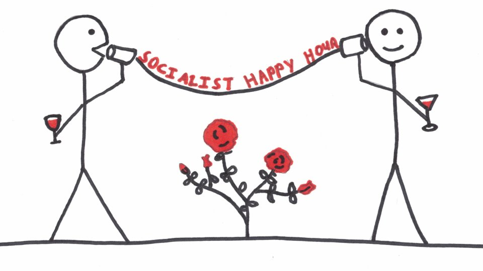 """Two stick figures holding glasses of red wine communicate using two cans connected by a string. There is a rosebush between them. Over the string are written the words """"Socialist Happy Hour""""."""
